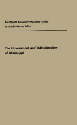 Government and Admin Mississippi (Hardback)
