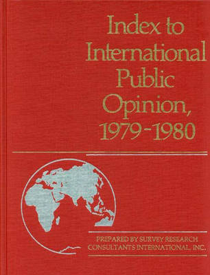 Index to International Public Opinion, 1979-1980 - Index to International Public Opinion (Hardback)