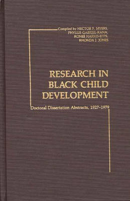 Research in Black Child Development: Doctoral Disseration Abstracts, 1927-1979 (Hardback)