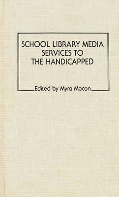 School Library Media Services to the Handicapped (Hardback)