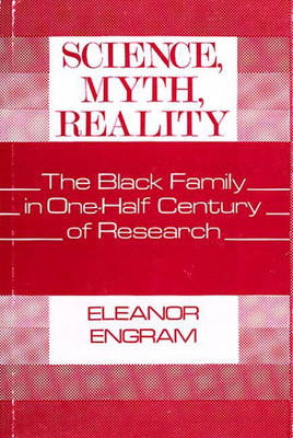 Science, Myth, Reality: The Black Family in One-Half Century of Research (Hardback)