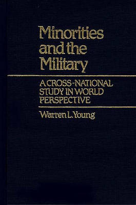 Minorities and the Military: A Cross National Study in World Perspective (Hardback)