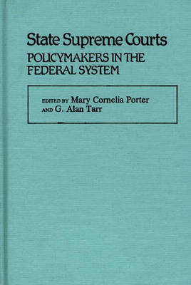 State Supreme Courts: Policymakers in the Federal System (Hardback)