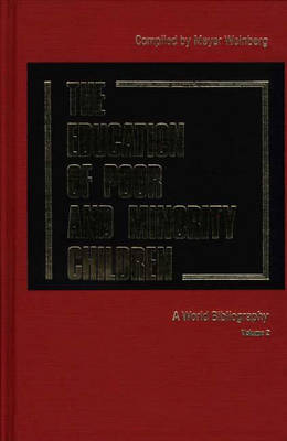 The Education of Poor and Minority Children: A World Bibliography Vol. 2 (Hardback)