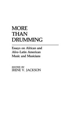 More Than Drumming: Essays on African and Afro-Latin American Music and Musicians (Hardback)