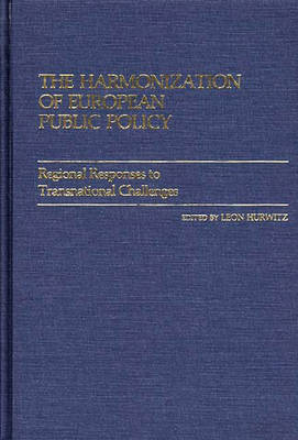 The Harmonization of European Public Policy: Regional Responses to Transnational Challenges (Hardback)
