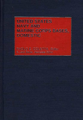 United States Navy and Marine Corps Bases, Domestic (Hardback)