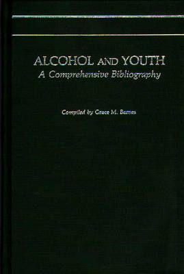 Alcohol and Youth: A Comprehensive Bibliography (Hardback)