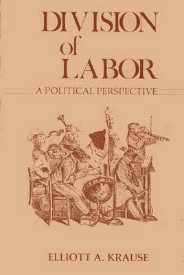 Division of Labor, A Political Perspective. (Hardback)