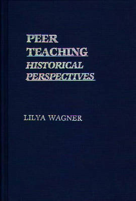 Peer Teaching: Historical Perspectives (Hardback)
