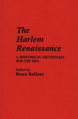 The Harlem Renaissance: A Historical Dictionary for the Era (Hardback)
