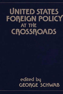 United States Foreign Policy at the Crossroads - Praeger Security International (Hardback)