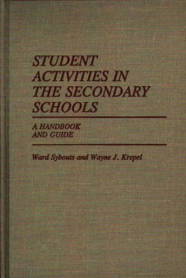 Student Activities in the Secondary Schools: A Handbook and Guide (Hardback)