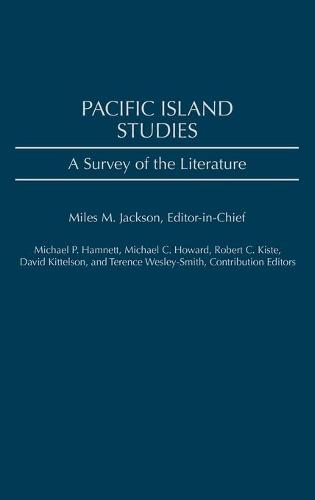 Pacific Island Studies: A Survey of the Literature - Bibliographies and Indexes in Sociology (Hardback)