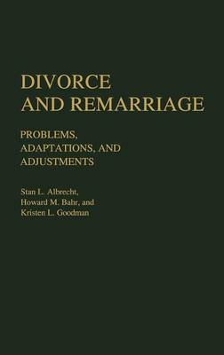 Divorce and Remarriage: Problems, Adaptations, and Adjustments (Hardback)