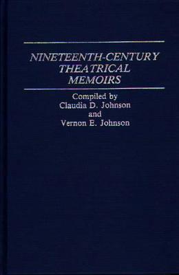 Nineteenth-Century Theatrical Memoirs. (Hardback)