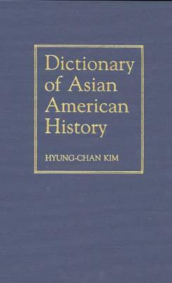 Dictionary of Asian American History (Hardback)