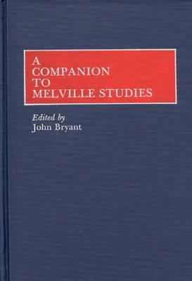 A Companion to Melville Studies (Hardback)