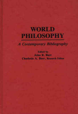 World Philosophy: A Contemporary Bibliography - Bibliographies and Indexes in Philosophy (Hardback)