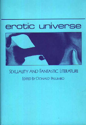 Erotic Universe: Sexuality and Fantastic Literature (Hardback)