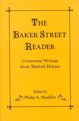 The Baker Street Reader: Cornerstone Writings About Sherlock Holmes (Hardback)