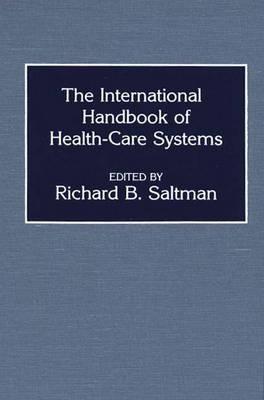 The International Handbook of Health Care Systems (Hardback)