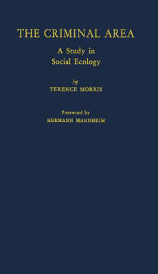 The Criminal Area: A Study in Social Ecology (Hardback)