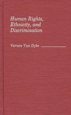 Human Rights, Ethnicity, and Discrimination (Hardback)