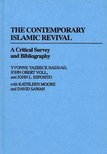 The Contemporary Islamic Revival: A Critical Survey and Bibliography - Bibliographies and Indexes in Religious Studies No 20 (Hardback)