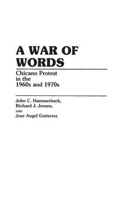 A War of Words: Chicano Protest in the 1960s and 1970s (Hardback)
