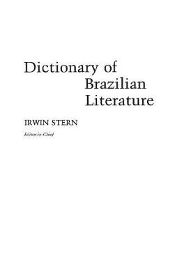 Dictionary of Brazilian Literature (Hardback)