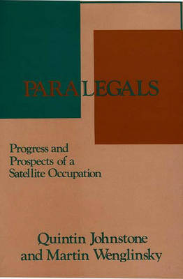 Paralegals: Progress and Prospects of a Satellite Occupation (Hardback)