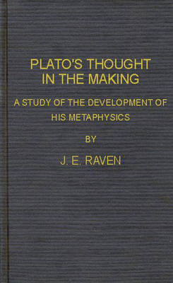 Plato's Thought in the Making: A Study of the Development of His Metaphysics (Hardback)