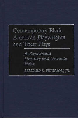Contemporary Black American Playwrights and Their Plays: A Biographical Directory and Dramatic Index (Hardback)