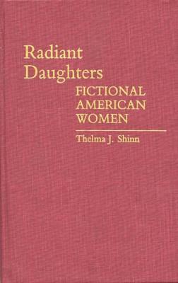 Radiant Daughters: Fictional American Women (Hardback)