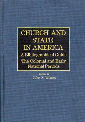 Cover Church and State in America: The Colonial and Early National Periods