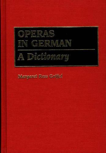 Operas in German: A Dictionary (Hardback)