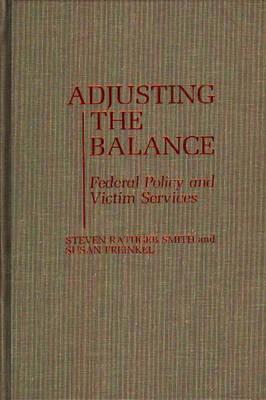 Adjusting the Balance: Federal Policy and Victim Services (Hardback)