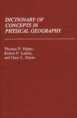 Dictionary of Concepts in Physical Geography - Reference Sources for the Social Sciences and Humanities (Hardback)