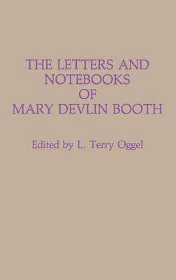 The Letters and Notebooks of Mary Devlin Booth (Hardback)
