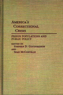 America's Correctional Crisis: Prison Populations and Public Policy (Hardback)