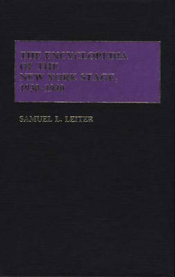 The Encyclopedia of the New York Stage, 1930-1940 (Hardback)
