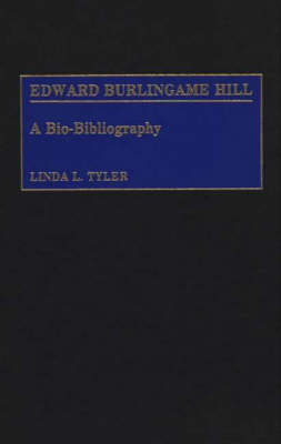 Edward Burlingame Hill: A Bio-Bibliography - Bio-Bibliographies in Music (Hardback)