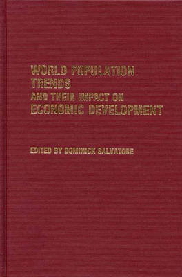 World Population Trends and Their Impact on Economic Development (Hardback)