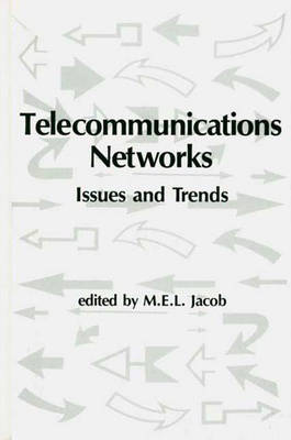 Telecommunications Networks: Issues and Trends (Hardback)