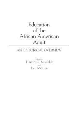 Education of the African American Adult: An Historical Overview - Contributions in Afro-American and African Studies: Contemporary Black Poets (Hardback)