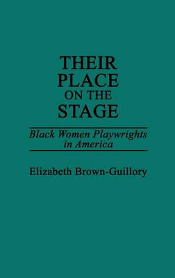 Their Place on the Stage: Black Women Playwrights in America (Hardback)