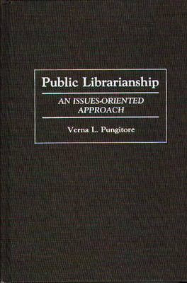 Public Librarianship: An Issues-Oriented Approach (Hardback)