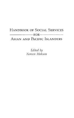 Handbook of Social Services for Asian and Pacific Islanders (Hardback)