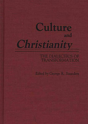 Culture and Christianity: The Dialectics of Transformation (Hardback)